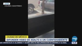 Difunden Video Asalto Cuentahabiente Colonia Cuauhtémoc Cdmx