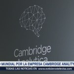 Escándalo Mundial Empresa Cambridge Analytica