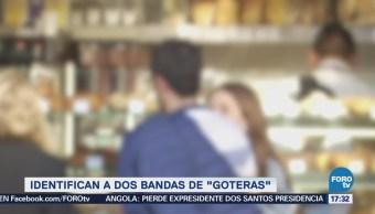 Identifican Dos Bandas Goteras Cdmx