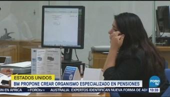 Bm Propone Crear Organismo Especializado Pensiones