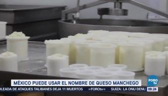 Extra Extra: México puede usar el nombre de queso manchego