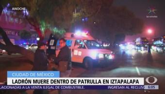 Ladrón muere dentro de una patrulla en Iztapalapa, CDMX