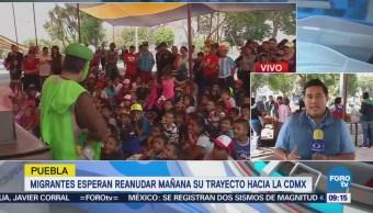 Migrantes centroamericanos rezagados en Puebla reanudarán su trayecto hacia la CDMX