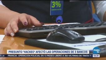 Presunto Hackeo Afectó Operaciones 3 Bancos