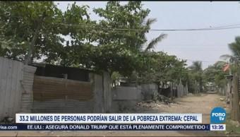 33.2 Millones Personas Podrían Salir Pobreza Extrema Cepal