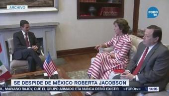 Embajadora Roberta Jacobson Despide México