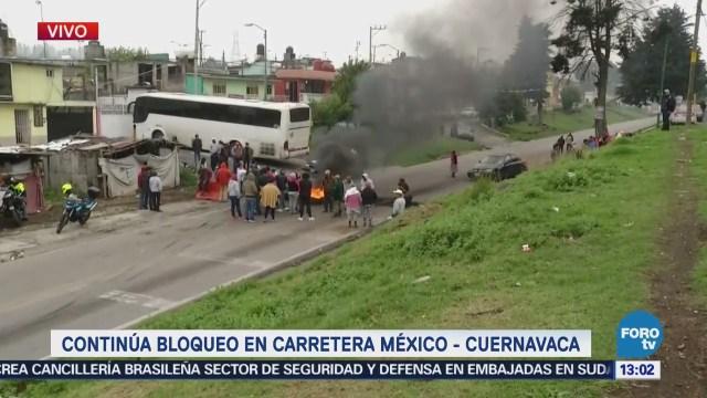 Bloqueo Carretera México-Cuernavaca Cumple Más 20 Horas