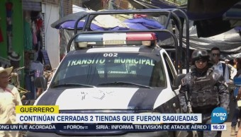 Continúan Cerrados Negocios Saqueados Arcelia, Guerrero