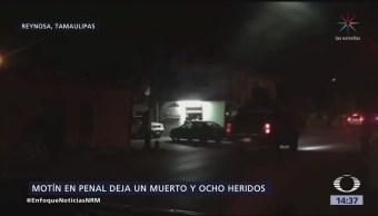Motín en Reynosa deja un muerto y ocho