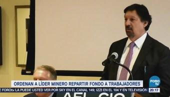 Ordenan Napoleón Gómez Urrutia Repartir Fondo Trabajadores Mineros