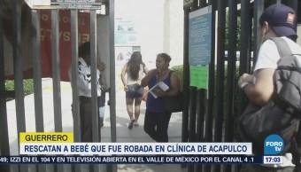 Rescatan Bebé Robada Clínica Acapulco