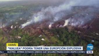 Volcán Kialuea podría tener una erupción explosiva en Hawái