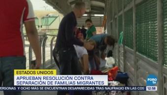 Aprueban resolución contra separación de familias migrantes
