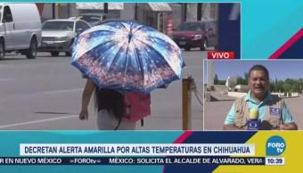 Decretan Alerta Amarilla Altas Temperaturas Chihuahua