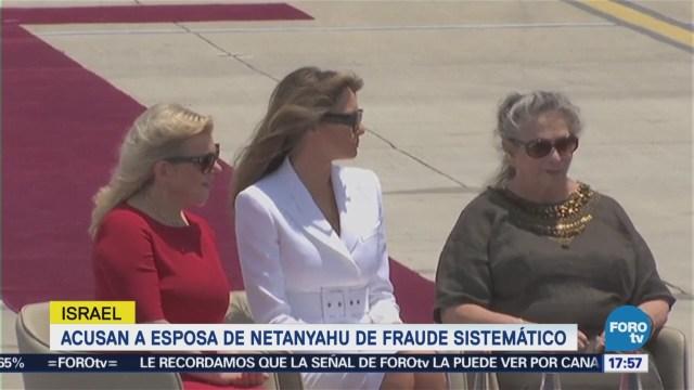 Fiscalía israelí acusa a esposa de Netanyahu de fraude