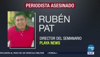 Asesinan en Quintana Roo al periodista Rubén Pat