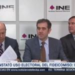 Constató Uso Electoral Recursos Fideicomiso Ine