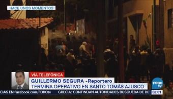Termina operativo policiaco en Santo Tomás Ajusco