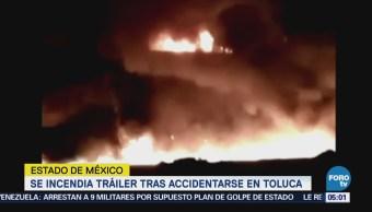 Tráiler se incendia al chocar en Toluca, Estado de México