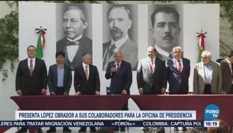 Amlo Presenta A Colaboradores Cercanos Presidencia Andrés Manuel López Obrador Presidencia Lázaro Cárdenas Batel