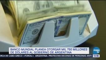 Banco Mundial Planea Entrega 1750 Mdd Argentina