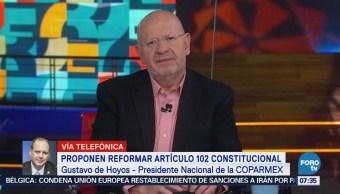 Coparmex propone reforma constitucional para Fiscalía independiente