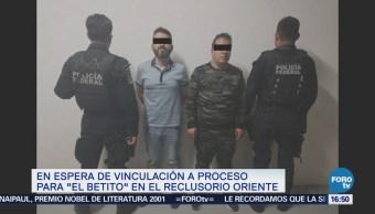 'El Betito' espera vinculación proceso Reclusorio Oriente
