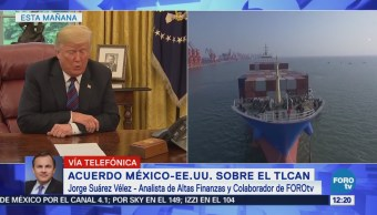 Entendimiento comercial entre México y Estados Unidos agrega certidumbre en mercados