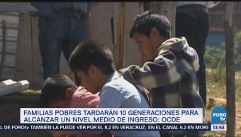 Familias pobres mexicanas lo serán 10 generaciones: OCDE