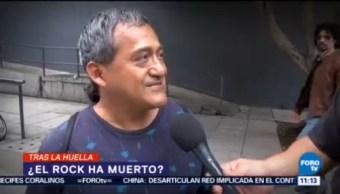 Tras La Huella De La Noticia El Rock Está Muerto El Reporñero Calles De La Cdmx Pregunta ¿el rock está muerto?