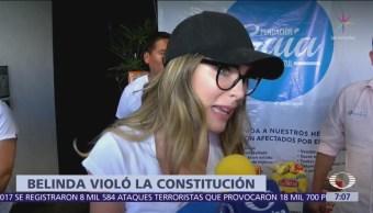 Belinda violó la Constitución por ser extranjera y apoyar