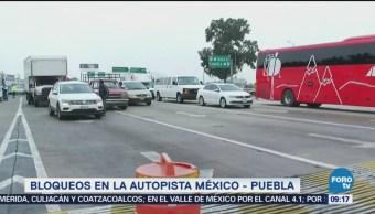 Bloqueo en carretera México - Puebla, en Ixtapaluca