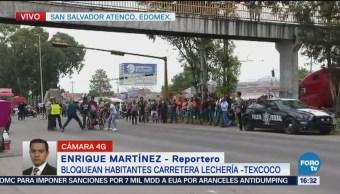 Bloqueo Carretera Lechería-Texcoco, Dura Más De Seis Horas Habitantes San Salvador Atenco Estado De México