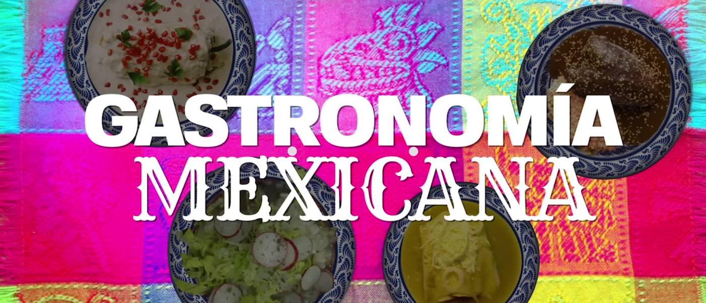 #DespejandoDudas: Gastronomía mexicana, reconocida por historia y autenticidad