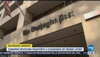Estados Unidos revocará pasaporte a ciudadanos latinos