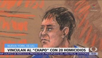 Fiscalía de Nueva York vincula a El Chapo con 20 homicidio