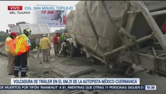 Continúa Afectación Volcadura Autopista Cuernavaca