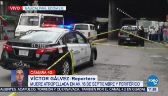 Muere mujer atropellada en calles de Naucalpan, Edomex