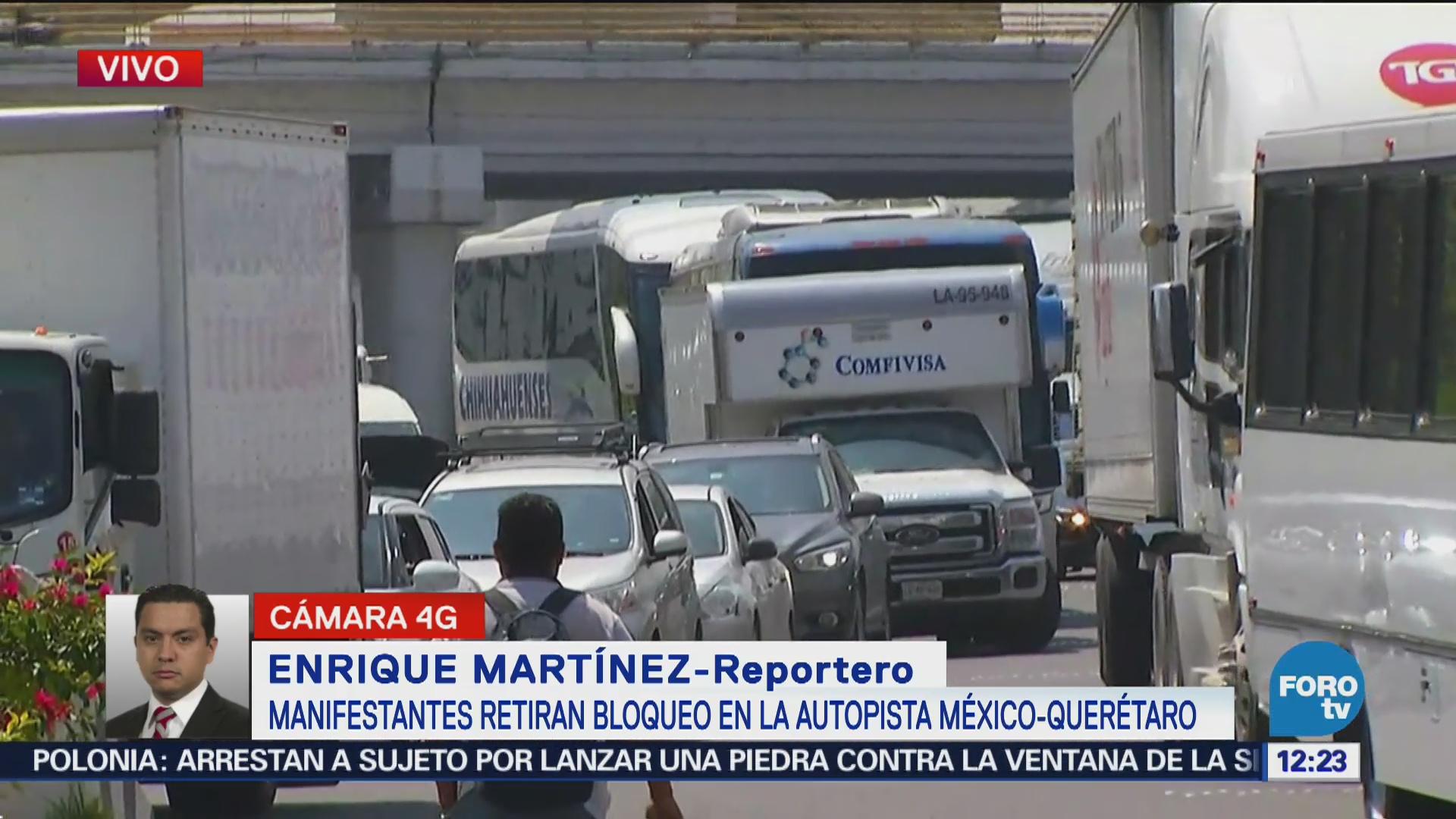 Retiran bloqueo en la autopista México-Querétaro, se reanuda ...