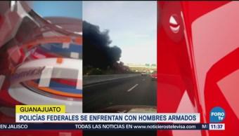 Policías Federales Enfrentan Hombres Armados Guanajuato