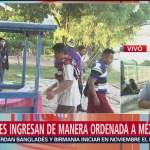 Migrantes ingresan de manera ordenada a México
