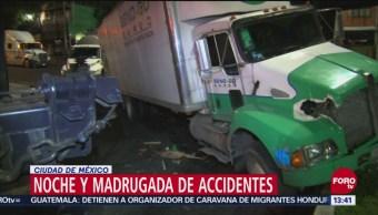 Noche y madrugada de accidentes vehiculares en la Ciudad de México
