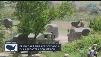 EU desplegará cinco mil soldados en la frontera con México
