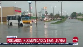 Lluvias intensas dejan varios poblados de Veracruz incomunicados