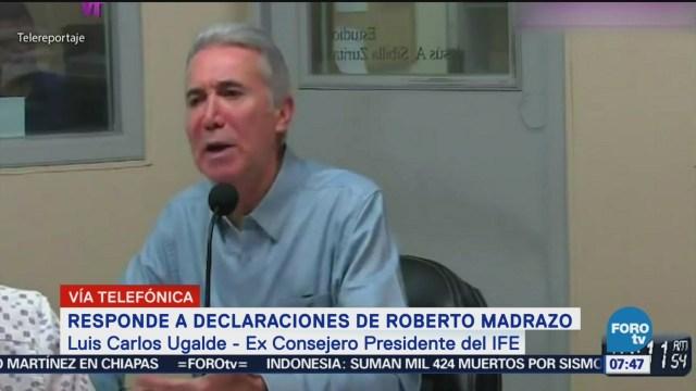 Luis Carlos Ugalde rechaza dichos de Roberto Madrazo