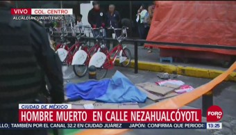 Muere hombre en situación de calle en la CDMX
