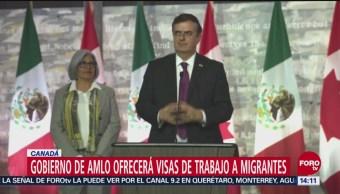 Gobierno de AMLO ofrecerá visas de trabajo a migrantes