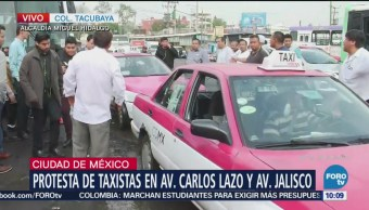 Taxistas protestan en avenida Jalisco y Carlos Lazo