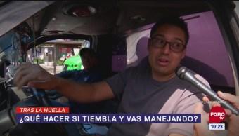 Tras la huella de la noticia: Sismo en el auto