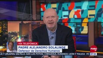 Alejandro Solalinde pide mayor inversión en Centroamérica para evitar migración